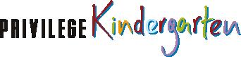 Privilege Kindergarten